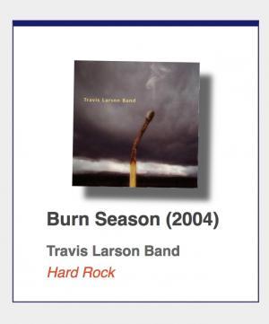 "Travis Larson Band ""Burn Season"""