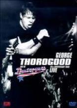"George Thorogood ""30th Anniversary Tour: Live"""