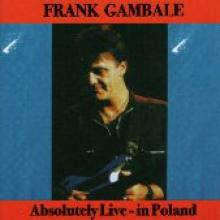 "Frank Gambale ""Absolutely Live-In Poland"""