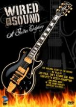 """""""A Guitar Odyssey - Wired For Sound"""""""
