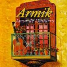 """Armik """"Amor De Guitarra"""""""