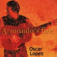 """Oscar Lopez """"Armando's Fire"""""""