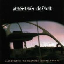 "Attention Deficit ""Attention Deficit"""