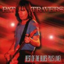 "Pat Travers ""Best Of The Blues Plus Live!"""