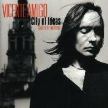 """Vicente Amigo """"City Of Ideas"""""""