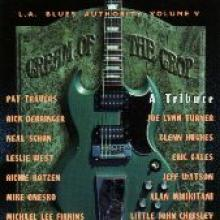 """L.A. Blues Authority """"Cream Of The Crop"""""""