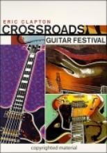 "Eric Clapton ""Crossroads Guitar Festival"""