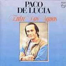 "Paco De Lucia ""Entre Dos Aguas"""