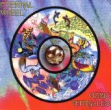 """Ozric Tentacles """"Eternal Wheel"""""""