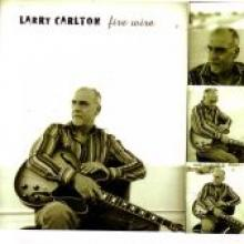 "Larry Carlton ""Fire Wire"""
