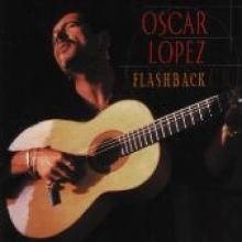 "Oscar Lopez ""Flashback: The Best Of Oscar Lopez"""
