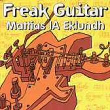 """Mattias IA Eklundh """"Freak Guitar"""""""