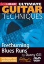 "Danny Gill ""Ultimate Techniques: Fretburning Blues Runs"""
