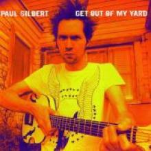 "Paul Gilbert ""Get Out Of My Yard"""