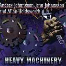 "Johansson/Holdsworth ""Heavy Machinery"""