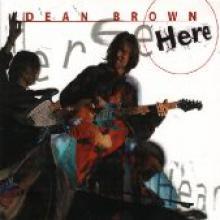 """Dean Brown """"Here"""""""
