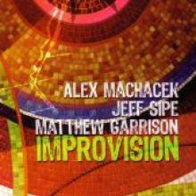 "Machacek/Sipe/Garrison ""Improvisation"""