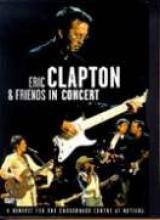 "Eric Clapton & Friends ""In Concert: A Benefit For The Crossroads Centre"""