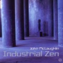 """John McLaughlin """"Industrial Zen"""""""