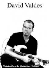 """David Valdes """"Iniciacion A La Guitarra Solista"""""""
