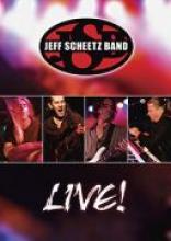 """Jeff Scheetz Band """"Live!"""""""
