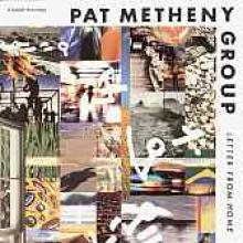 "Pat Metheny Group ""Letter From Home"""