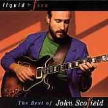 "John Scofield ""Liquid Fire - The Best Of"""