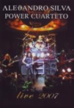 """Alejandro Silva Power Cuarteto """"Live 2007"""""""