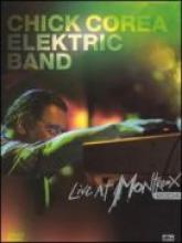"Chick Corea Elektric Band ""Live At Montreux 2004"""