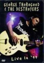 """George Thorogood """"Live In '99"""""""