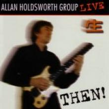 "Allan Holdsworth ""Live - Then!"""