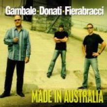 "Gambale/Donati/Fierabracci ""Made In Australia"""