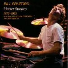 """Bill Bruford """"Master Strokes 1978-1985"""""""