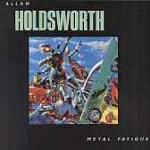 "Allan Holdsworth ""Metal Fatigue"""