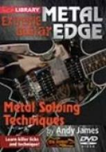 "Andy James ""Extreme Guitar: Metal Soloing Techniques"""