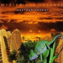 "Mysterious Voyages ""A Tribute To Weather Report"""