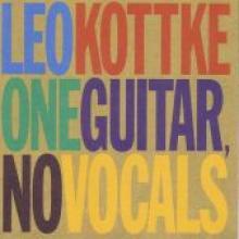 "Leo Kottke ""One Guitar, No Vocals"""