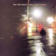 """Pat Metheny """"One Quiet Night"""""""