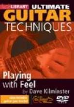 """Dave Kilminster """"Ultimate Techniques: Playing With Feel"""""""