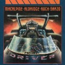 "MacAlpine/Aldridge/Rock/Sarzo ""Project: Driver"""