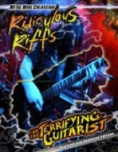 """Metal Mike Chlasciak """"Ridiculous Riffs For The Terrifying Guitarist"""""""