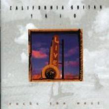 """California Guitar Trio """"Rocks The West"""""""