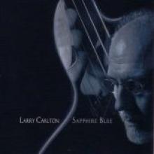"Larry Carlton ""Sapphire Blue"""