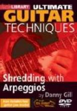 """Danny Gill """"Ultimate Techniques: Shredding With Arpeggios"""""""