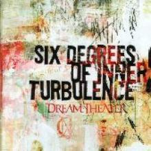 "Dream Theater ""Six Degrees Of Inner Turbulence"""