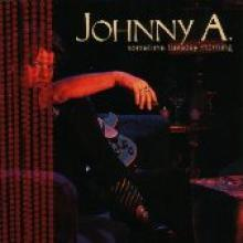 """Johnny A. """"Sometime Tuesday Morning"""""""