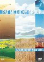 """Pat Metheny Group """"Speaking Of Now Live"""""""
