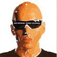 "Joe Satriani ""Super Colossal"""