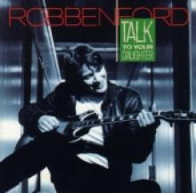 "Robben Ford ""Talk To Your Daughter"""