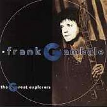 "Frank Gambale ""The Great Explorers"""